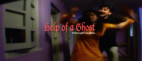 HELP OF A GHOST